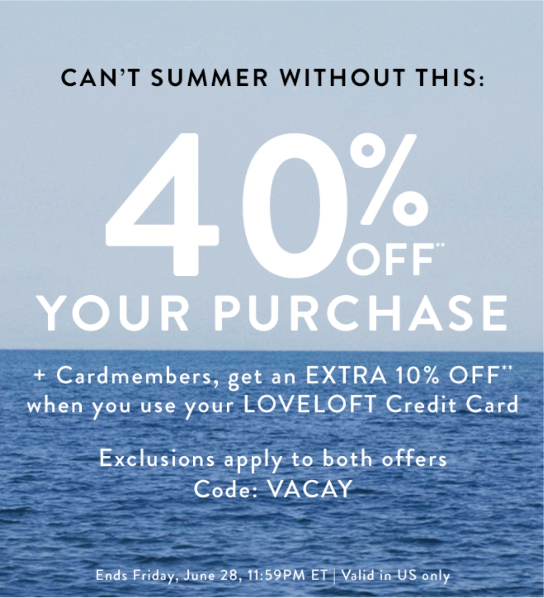 40% Off at LOFT with code VACAY